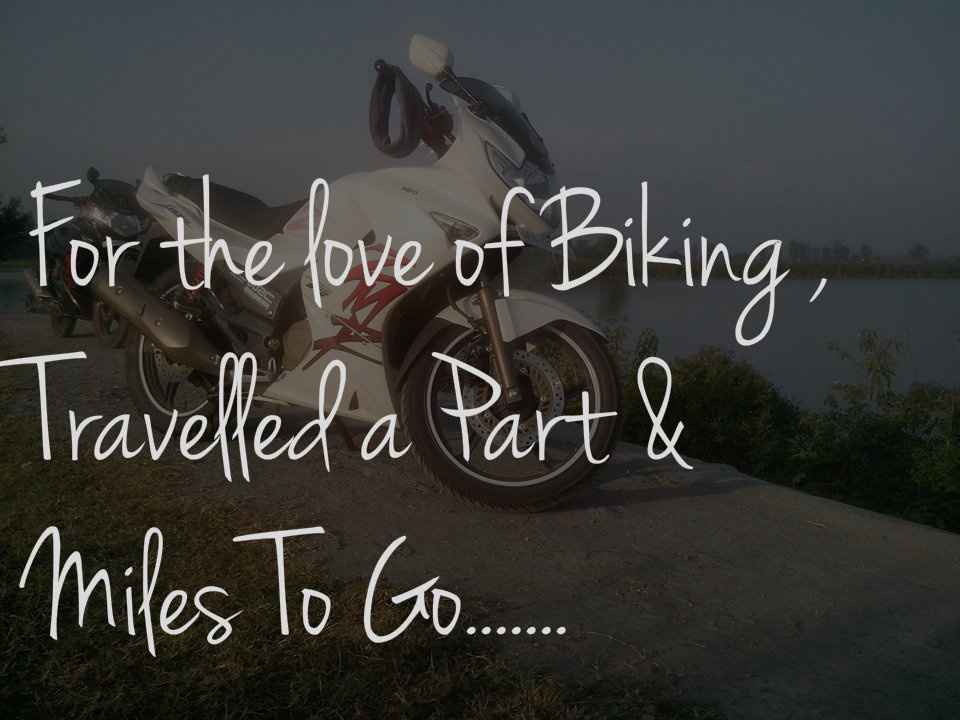 For the Love Of Biking Travelled a Part & Miles to Go