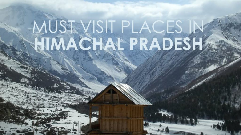 For Adventure and The Beauty of Nature – Must Visit Himachal Pradesh