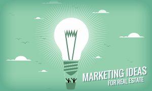 Marketing ideas Real Estate