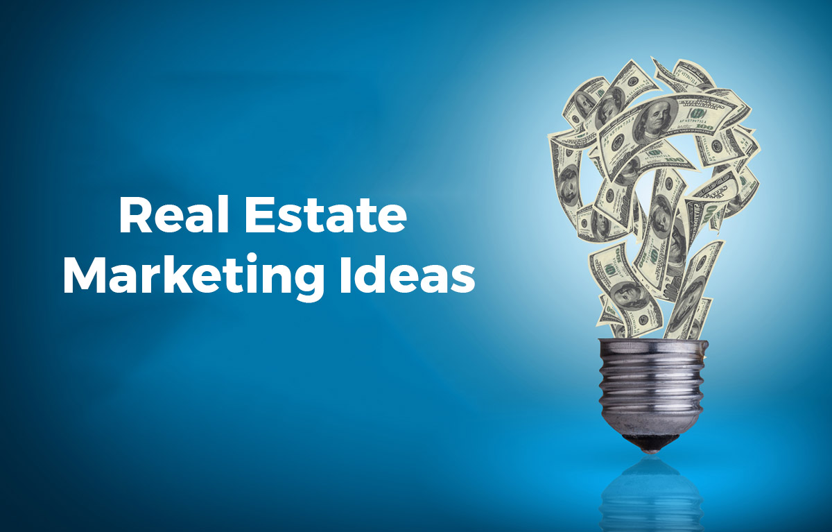 Real Estate Marketing Ideas: To Best Serve Your Clientele