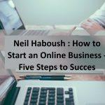 Neil Haboush Online Business Expert