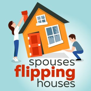 Spouses Flipping Houses