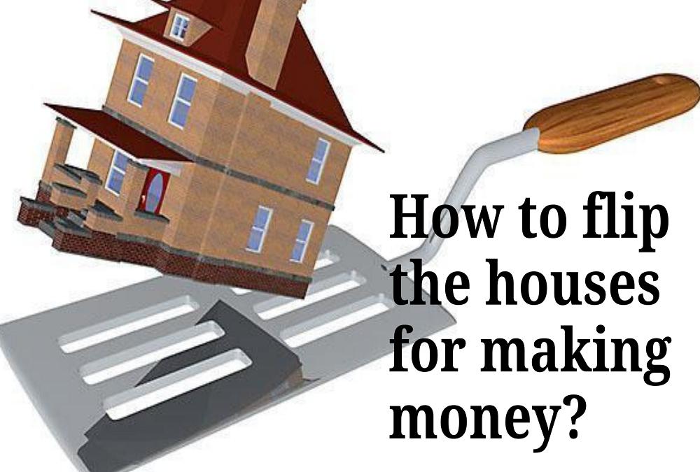 house flipping for making money