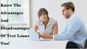 Know-The-Advantages-And-Disadvantages-Of-Text-Loans-Too