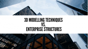 3d-modelling-techniques-enterprise-structures