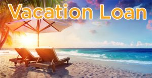 Loan-For-Summer-Vacation