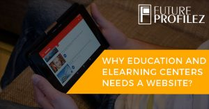 Why Education & eLearning Centers need a website