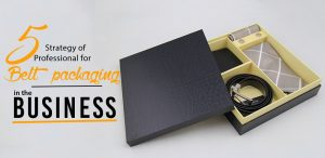 5-strategy-of-a-professional-for-belt-packaging-in-the-business
