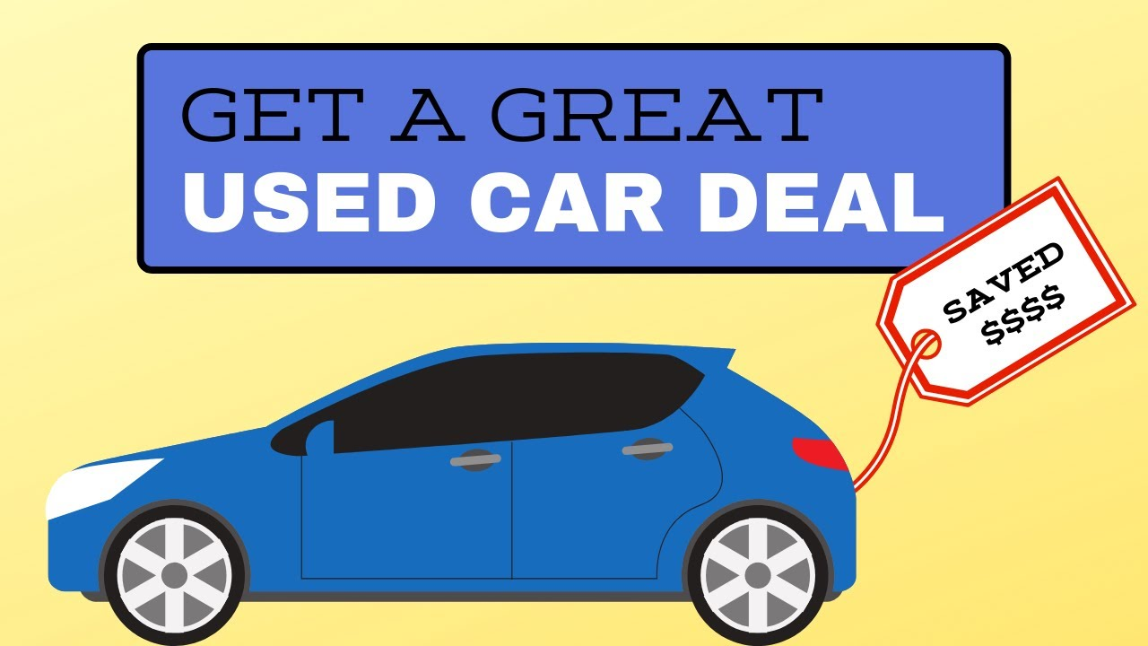 Get a great used car deal