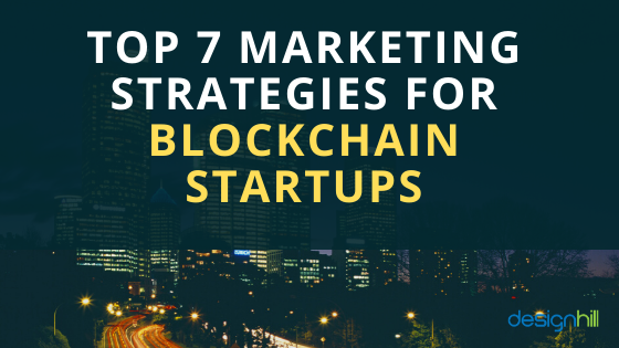 Top 7 Marketing Strategies for Blockchain Startups
