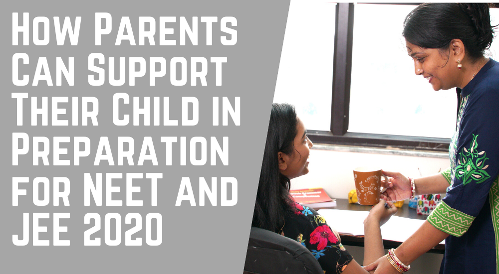 How Parents Can Support Their Child in Preparation for NEET and JEE 2020