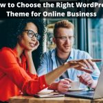 How to Choose the Right WordPress Theme for Online Business