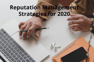 Reputation Management Strategies for 2020