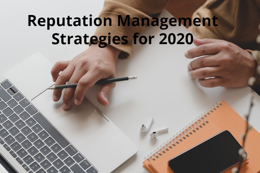 Reputation Management Strategies for 2020