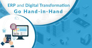 ERP and Digital Transformation go hand in hand