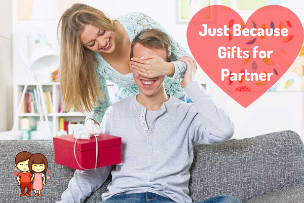 Just Because Gifts for Partner