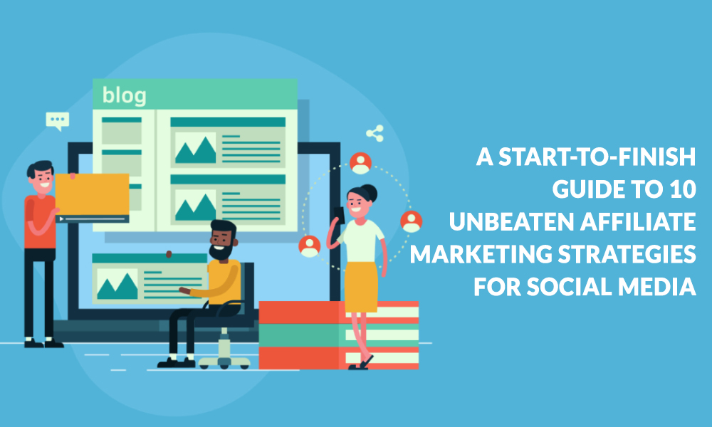 A-Start-TO-FINISH-Guide-TO-10-UNBEATEN-Affiliate-Marketing-Strategies-FOR-Social-Media