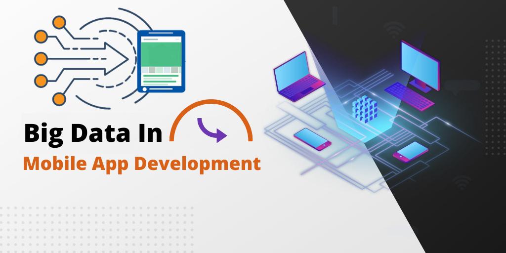 Big data in mobile app development