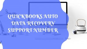 QUICKBOOKS AUTO DATA RECOVERY SUPPORT NUMBER