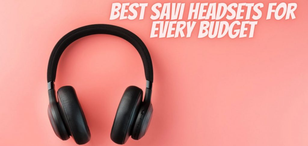 Best Savi Headsets For Every Budget-findheadsets