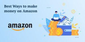 Best Ways to make make money on Amazon