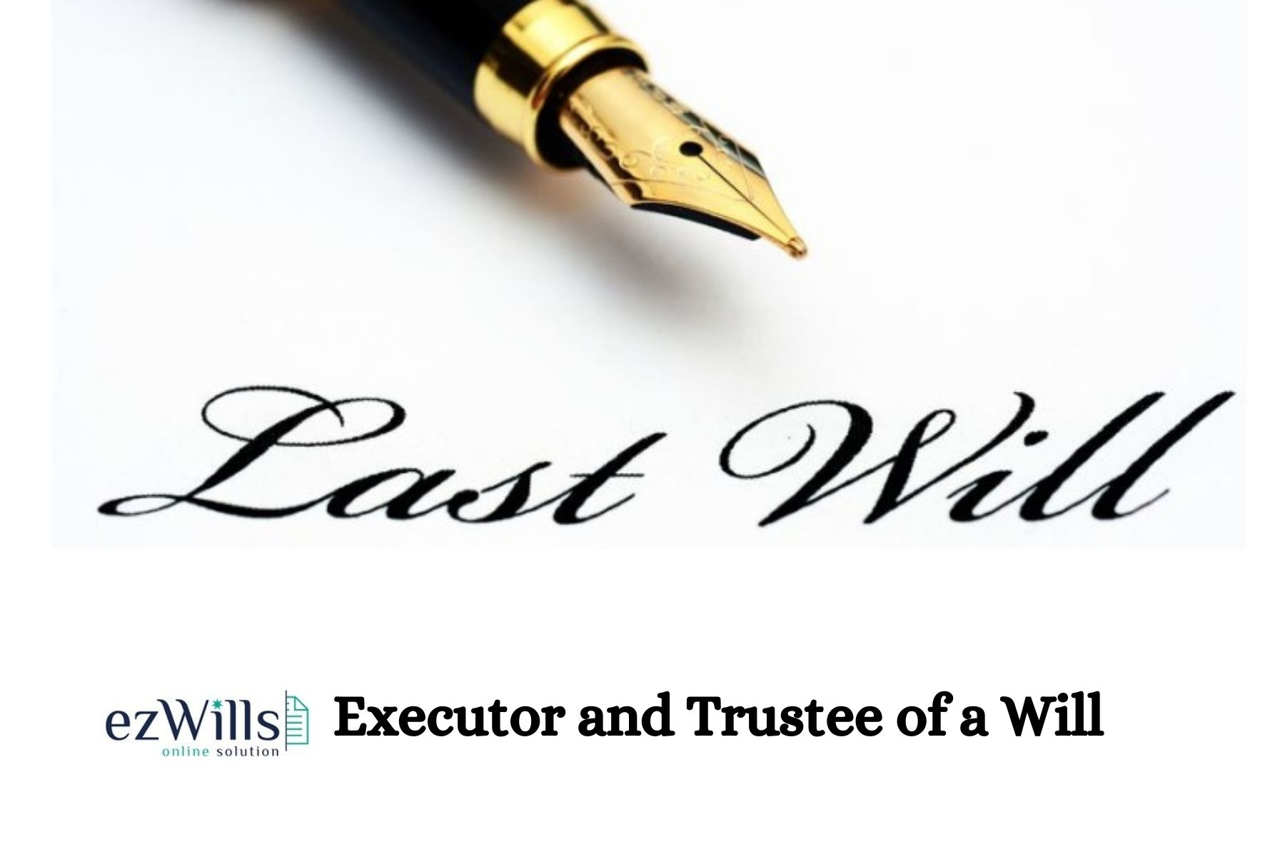 Executor and Trustee of a Will