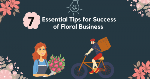 7 Essential Tips for Success of Floral Business