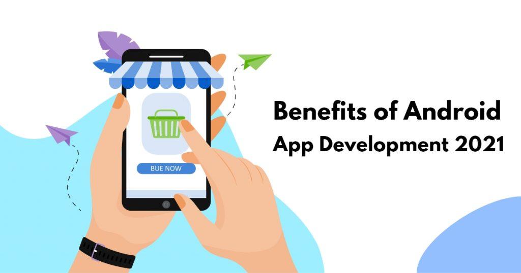 benifits of android app development coherentlab